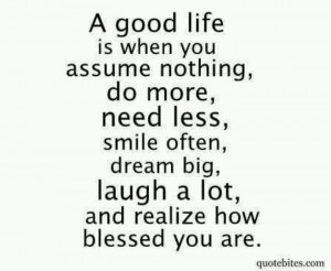 good life #blessed #truth #quotes