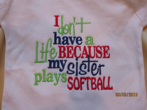 Softball Is My Life Quotes I don't have a life because my