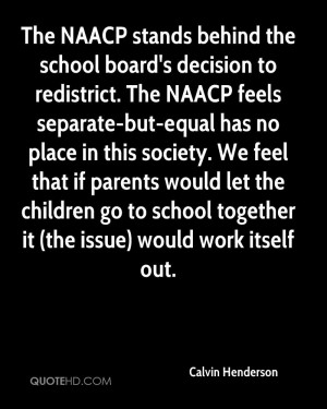 The NAACP stands behind the school board's decision to redistrict. The ...