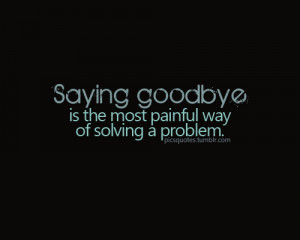 ... Of Goodbye Pain Love Hurts Quotes Quote Quotations Sayings Picture
