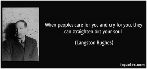 And Cry For You They Can Straighten Out Your Soul Langston Hughes