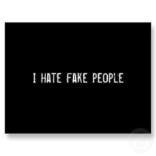 hate fake people