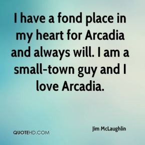 have a fond place in my heart for Arcadia and always will I am a