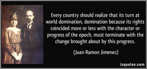 country should realize that its turn at world domination, domination ...