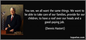 want the same things. We want to be able to take care of our families ...