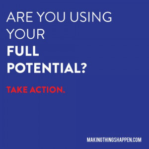 Make Things Happen Full Potential Take Action Quote by Lara Casey