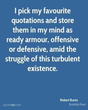 quotations and store them in my mind as ready armour, offensive ...