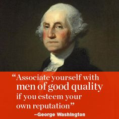 words from our country's famous leaders, this one by George Washington ...