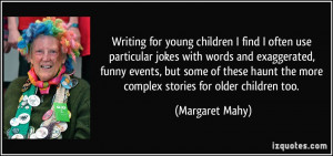 More Margaret Mahy Quotes