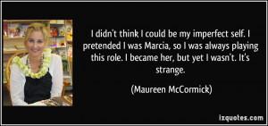 More Maureen McCormick Quotes