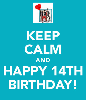 KEEP CALM AND HAPPY 14TH BIRTHDAY!