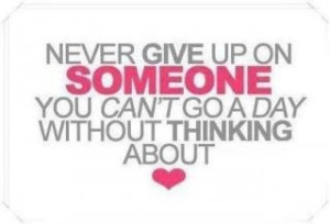 Never give up on someone