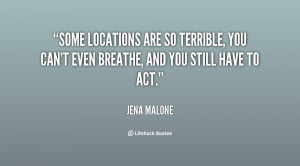 Some locations are so terrible, you can't even breathe, and you still ...