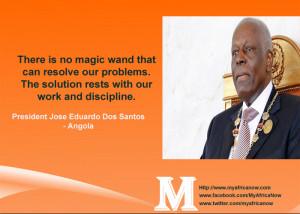 Angola President Jose Eduardo Dos Santos – Famous Quote