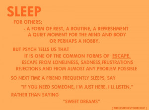 Sleep Is One Of The Common Forms Of Escape – Best Life Quote