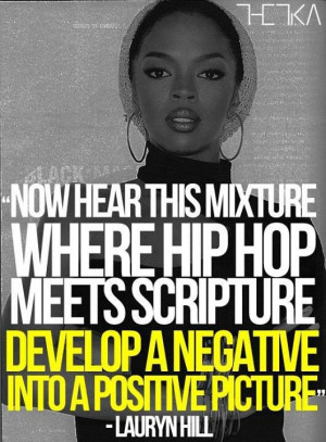 Quote by Lauryn Hill...