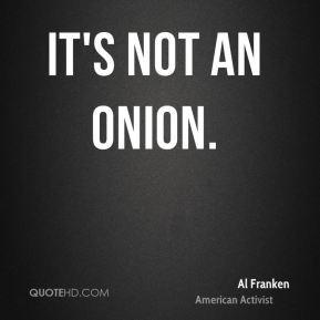 More Al Franken Quotes