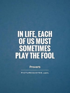 Fool Quotes Proverb Quotes