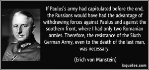 If Paulus's army had capitulated before the end, the Russians would ...