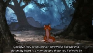 disney quotes, epic moment, forever, fox, fox and the hound, good bye ...