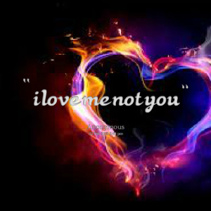 Quotes Picture: i love me not you