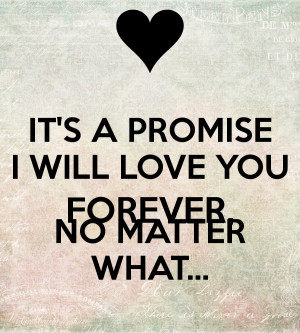 Love You Forever Poems I Promise I will always love you no