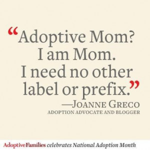 Adoption Quotes. People need to see the truth in this, its like saying ...