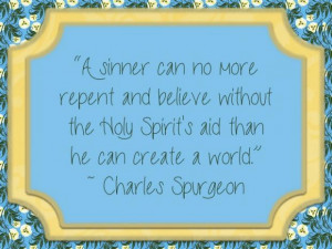 ... charles spurgeon, faith, holy spirit, mom the muse, quotes, sinner
