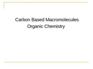 ... Organic compounds- carbon based molecules Hydrocarbons compounds made