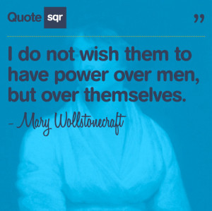 Mary Wollstonecraft #feminist quotes #Power #strength quotes # ...