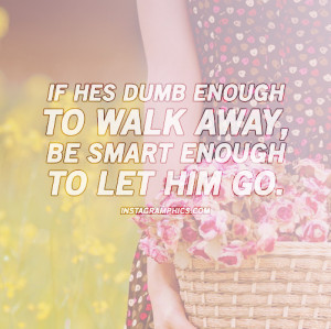 Be Smart Enough To Let Him Go Quote Graphic