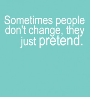 Sometimes People Don't Change