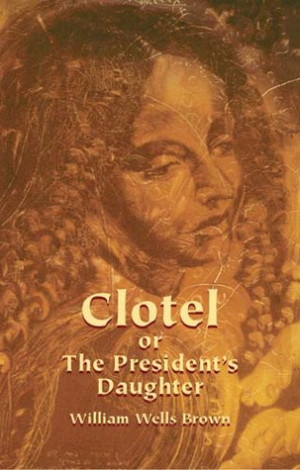 "Start by marking ""Clotel or The President's Daughter"" as Want to ..."