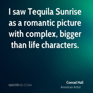 saw Tequila Sunrise as a romantic picture with complex, bigger than ...