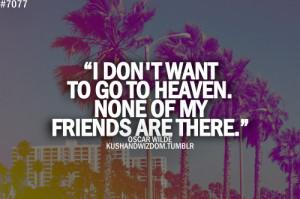 famous quotes, friends, friendship, heaven, oscar wilde