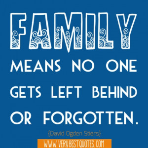 Family means no one gets left (Family quotes)