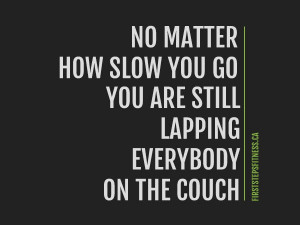 Motivation Quote – No matter how slow you go, you are still lapping ...