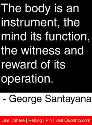 ... and reward of its operation george santayana # quotes # quotations