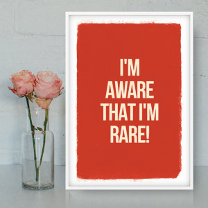 Funny quote: I'm aware that I'm rare, Printable poster, Bitchy print ...