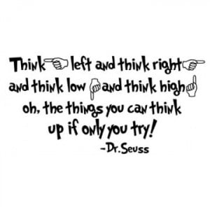 Dr. Seuss Quote (Think left and think right...) - Vinyl Wall Art | A ...
