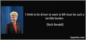quote-i-think-to-be-driven-to-want-to-kill-must-be-such-a-terrible ...