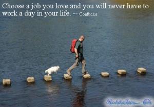 Quotes, Pictures, Life Purpose Quotes, Job Quotes, Work Quotes ...