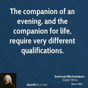 ... , and the companion for life, require very different qualifications