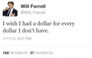 Will Ferrell motivational inspirational love life quotes sayings ...