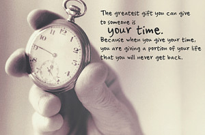you care is by making time for them time is valuable by giving it you ...