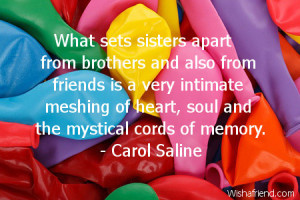 What sets sisters apart from brothers and also from friends is a very ...
