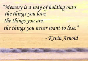 things you never want to lose memories picture quote