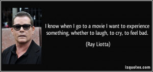 when I go to a movie I want to experience something, whether to laugh ...