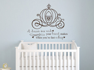 Cinderella A dream is a wish your heart makes quote vinyl wall decal ...