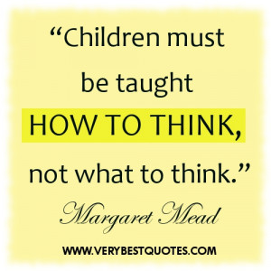 Early Childhood education quotes - Children must be taught how to ...